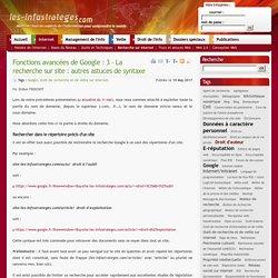 Fonctions avancées de Google : 3 – La recherche sur site : autres astuces de syntaxe
