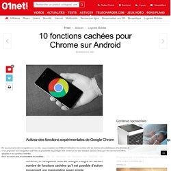 10 fonctions cachées de Chrome sur Android