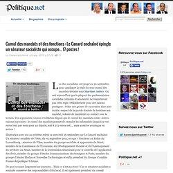 Cumul des mandats et des fonctions : Le Canard enchaîné épingle un sénateur socialiste qui occupe... 17 postes !
