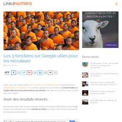 Les 3 fonctions sur Google utiles pour les recruteurs - Link Humans