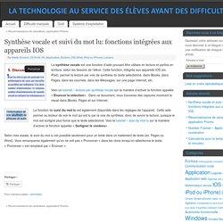 Synthèse vocale et suivi du mot lu: fonctions intégrées aux appareils IOS