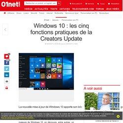 Windows 10 : les cinq fonctions pratiques de la Creators Update