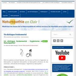 Un distinguo fondamental : Hygiénisme et Naturopathie!