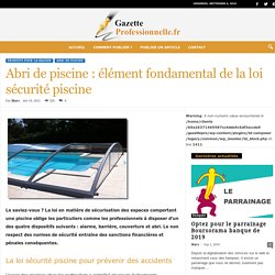 Abri de piscine : élément fondamental de la loi sécurité piscine - Gazette professionnelle
