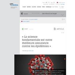 « La science fondamentale est notre meilleure assurance contre les épidémies »