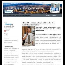 Le blog de Jean-François Fiorina » Blog Archive » «Des élites fondamentalement féodales et de surcroît incompétentes»