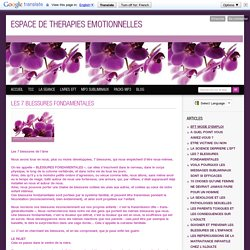 LES 7 BLESSURES FONDAMENTALES - ESPACE DE THERAPIES EMOTIONNELLES