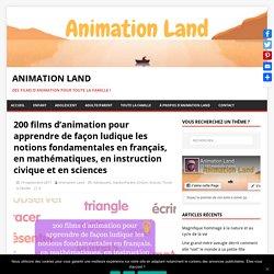 200 films d'animation pour apprendre de façon ludique les notions fondamentales en français, en mathématiques, en instruction civique et en sciences