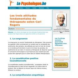Les trois attitudes fondamentales du thérapeute selon Carl Rogers