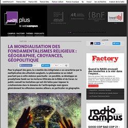 LA MONDIALISATION DES FONDAMENTALISMES RELIGIEUX : GÉOGRAPHIE, CROYANCES, GÉOPOLITIQUE
