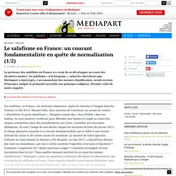Le salafisme en France: un courant fondamentaliste en quête de normalisation (1/2)