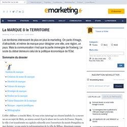 La MARQUE & le TERRITOIRE - Les fondamentaux du marketing - Communication