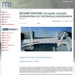 RICHARD SCOFFIER: Les quatre concepts fondamentaux de l'architecture contemporaine