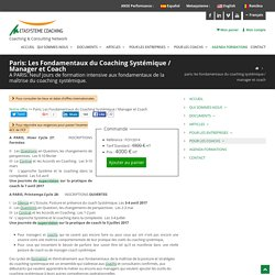 Paris: Les Fondamentaux du Coaching Systémique / Manager et Coach - Métasystème : COACHING EXECUTIF, COACHING D'EQUIPE DE DIRECTION, COACHING de dirigeant, en transition, en innovation. Formation au coaching et supervision de coachs