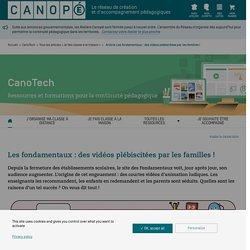 Les fondamentaux : des vidéos plébiscitées par les familles ! - CanoTech : un ensemble de ressources proposées par le réseau Canopé