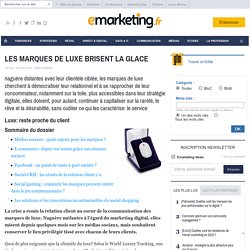 LES MARQUES DE LUXE BRISENT LA GLACE - Les fondamentaux du marketing - RELATIONNEL