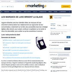 LES MARQUES DE LUXE BRISENT LA GLACE - ENQUETE - RELATIONNEL