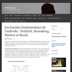 Les besoins fondamentaux de l'individu : Fröhlich, Rosenberg, Maslow et Rawls