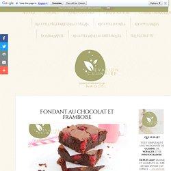 Fondant au chocolat et framboise