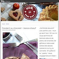 Fondant au chocolat - blancs d'oeuf