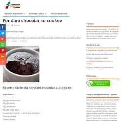 fondant chocolat cookeo - un dessert chocolat avec cookeo.
