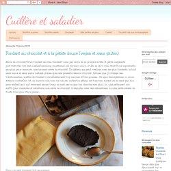 Cuillère et saladier: Fondant au chocolat et à la patate douce (vegan et sans gluten)