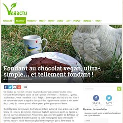 Fondant au chocolat vegan, ultra-simple… et tellement fondant ! – Vegactu