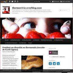 Fondant au chocolat au thermomix (recette de Cyril Lignac)