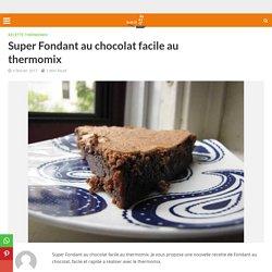 Super Fondant au chocolat facile au thermomix