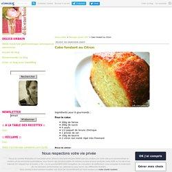 Cake fondant au Citron - Delice:Urbain