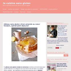 Gâteau sans gluten citron-amande au coeur fondant, spécial petit déjeuner
