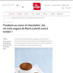 Fondants au coeur et chocolatés : les mi-cuits vegans de Marie Laforêt sont à tomber ! - Editions La Plage