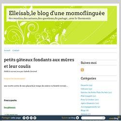 petits gâteaux fondants aux mûres et leur coulis - Elleisab,le blog d'une momoflinguée