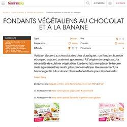 Recette de cuisine bio : Fondants végétaliens au chocolat et à la banane