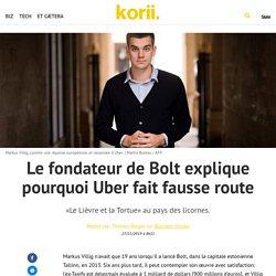 Le fondateur de Bolt explique pourquoi Uber fait fausse route