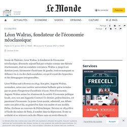 Léon Walras, fondateur de l'économie néoclassique