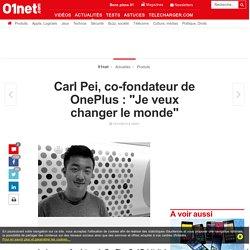 """Carl Pei, co-fondateur de OnePlus : """"Je veux changer le monde"""""""