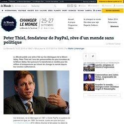 Peter Thiel, fondateur de PayPal, rêve d'un monde sans politique