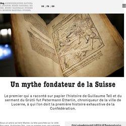 Un mythe fondateur de la Suisse - Musée national - Blog