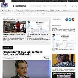 Mandat d'arrêt pour viol contre le fondateur de WikiLeaks - Monde