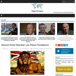 Nouvel Ordre Mondial: Les Pères Fondateurs