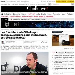 Les fondateurs de Whatsapp presqu'aussi riches que les Dassault, est-ce raisonnable?