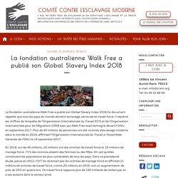 La fondation australienne Walk Free a publié son Global Slavery Index 2018 - Comité contre l'esclavage moderne