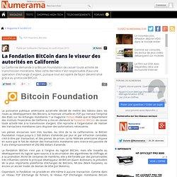 La Fondation BitCoin dans le viseur des autorités en Californie