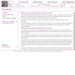 Fondation Médéric Alzheimer - La Fondation / En savoir plus / Les conséquences de la maladie