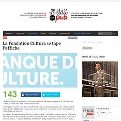 La Fondation Cultura se tape l'affiche
