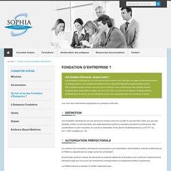 Qu'est-ce qu'une Fondation d'Entreprise - Site de la Fondation SOPHIA