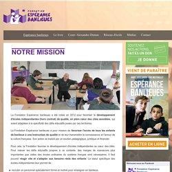 Fondation Espérance banlieues - Mission - Fondation Espérance banlieues