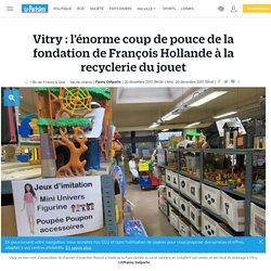 Vitry : l'énorme coup de pouce de la fondation de François Hollande à la recyclerie du jouet