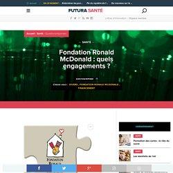 Fondation Ronald McDonald : quels engagements ?